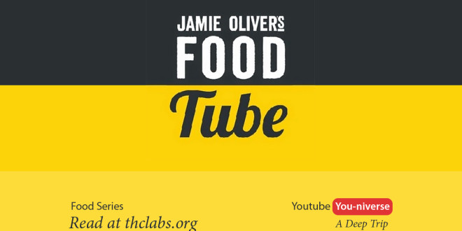 YouTube Youniverse: Food Series 102- Food Tube by Jamie Oliver