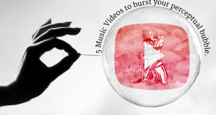 5 music videos to burst your perceptual bubble
