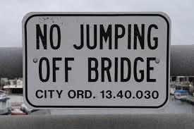 no jumping of bridge
